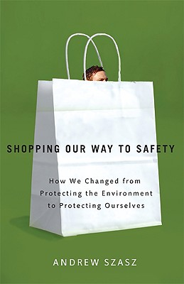 Shopping our Way to Safety By Szasz, Andrew