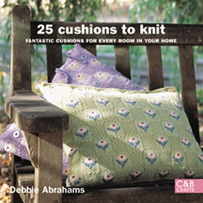 25 Cushions to Knit By Abrahams, Debbie